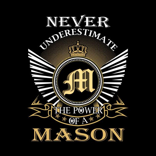 Never Underestimate MASON