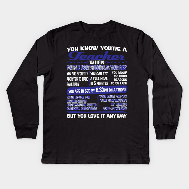 c3833ad9 You Know You're A Teacher - Teachers Gifts - Kids Long Sleeve T ...