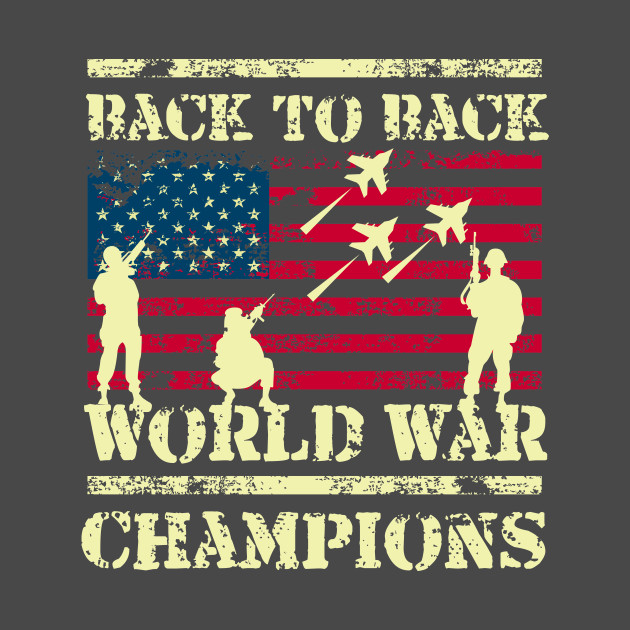 c80bbde7e Merica Back To Back World War Champions, Champs Shirt - Back To Back ...