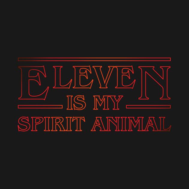 Eleven Is My Spirit Animal