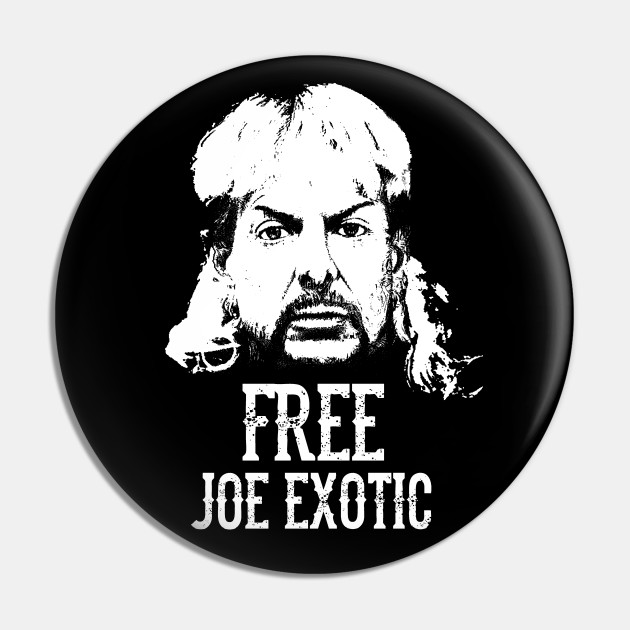 Free Joe Exotic Joe Exotic Pin Teepublic