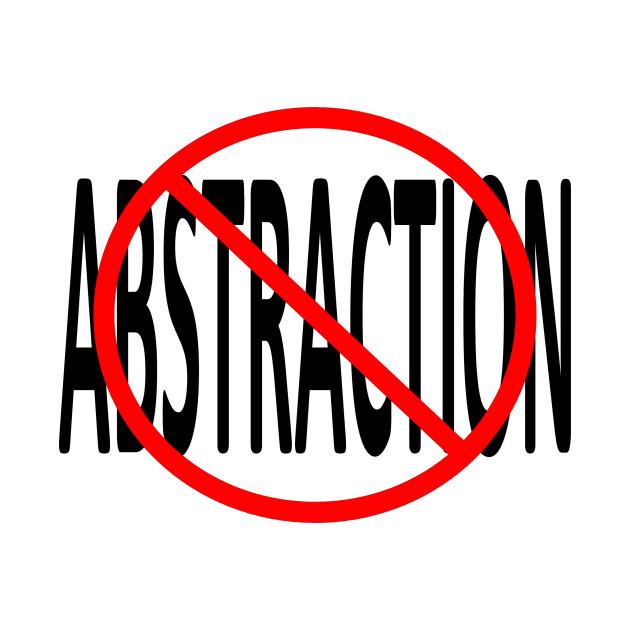No Abstraction