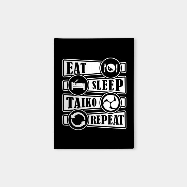 Eat Sleep Taiko Repeat