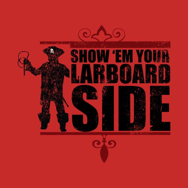 Show 'Em Your Larboard Side