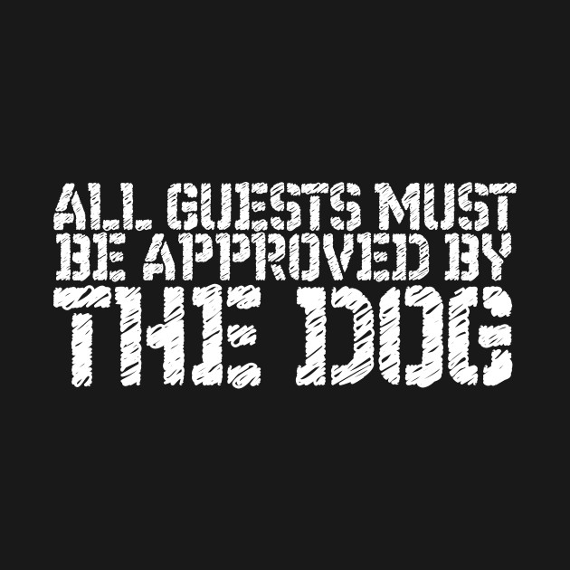 Pet Lover All Guests Must Be Approved By The Dog