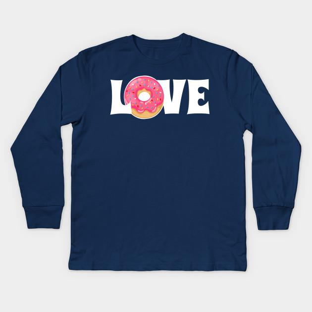 d0a0c33c6 Donut Love - Donuts - Kids Long Sleeve T-Shirt