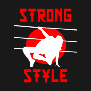 STRONG STYLE t-shirts