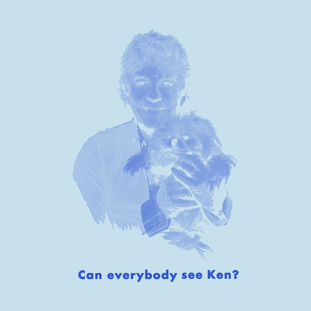 Can Everybody See Ken