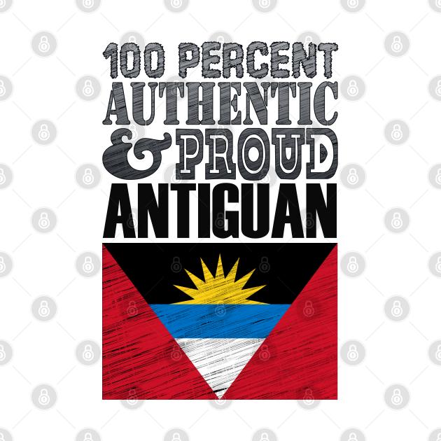 100 Percent Authentic And Proud Antiguan!