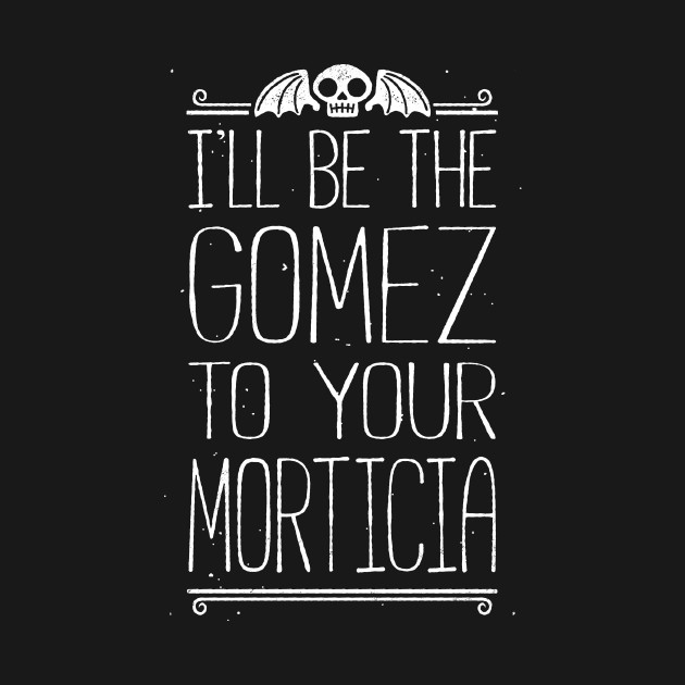 I'LL BE YOUR GOMEZ