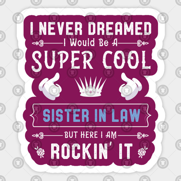 Awesome Sister In Law Tshirt Cool Sisters In Law Gift Idea
