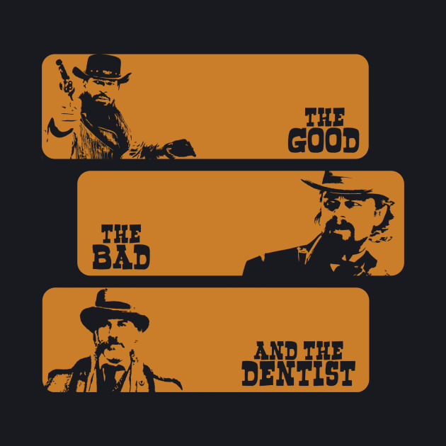 The Good The Bad and The Dentist