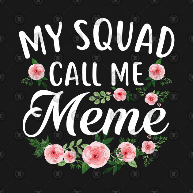 My Squad Calls Me Meme Flower Mother's Day Gift