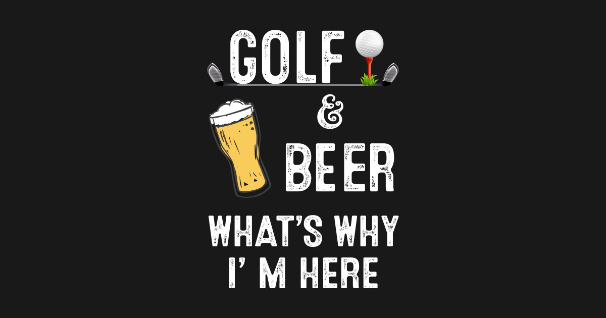 Mens Golf Beer Whats Why Im Here Golfer Dad Fathers Day Gift T Shirt Pillow