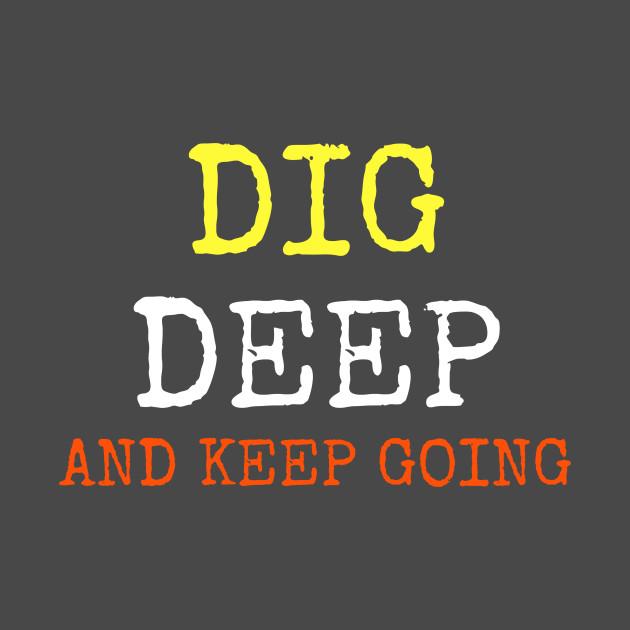 1eafe396396f3 DIG DEEP AND KEEP GOING - Hustle - Mug