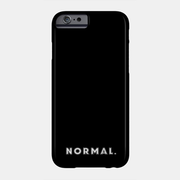 A shirt that says normal