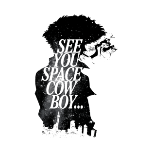 See You Space Cowboy t-shirts