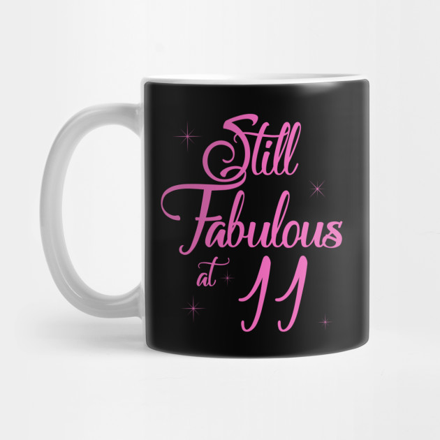 Vintage Still Sexy And Fabulous At 11 Year Old Funny 11th Birthday Gift