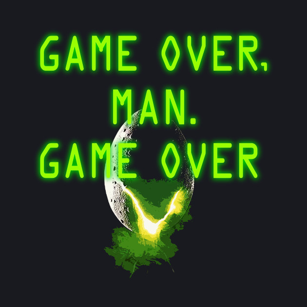 Game Over, Man - ALIENS
