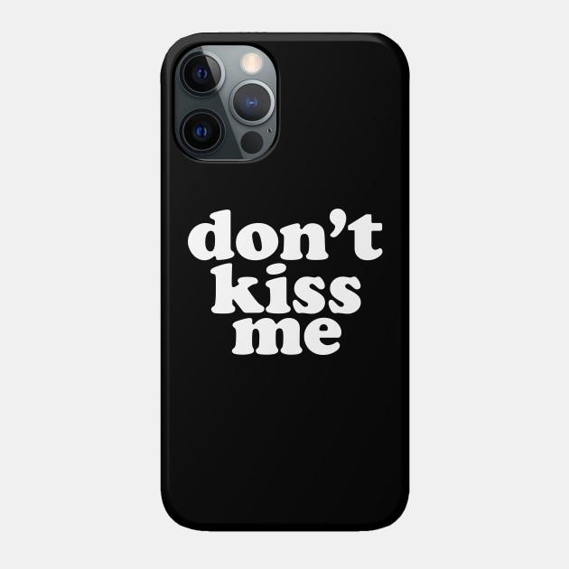 Don't Kiss Me Social Distancing Expert