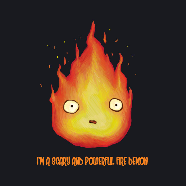 Calcifer - I'm a Scary and Powerful Fire Demon!