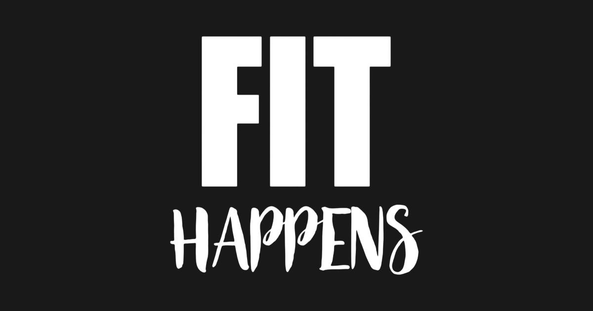 Fit Happens - Funny Gym Motivational Fitness Workout T-Shirt by jonhny