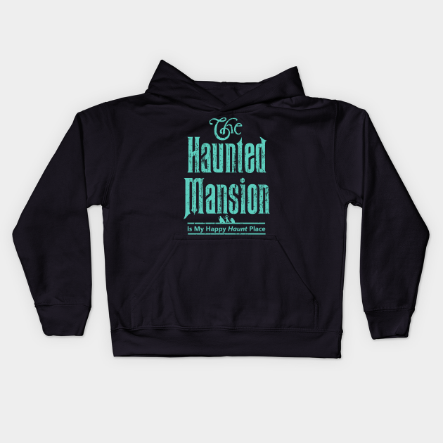 The Haunted Mansion Is My Happy Haunt Place - Ghoulish Green Hitchhiking Ghosts