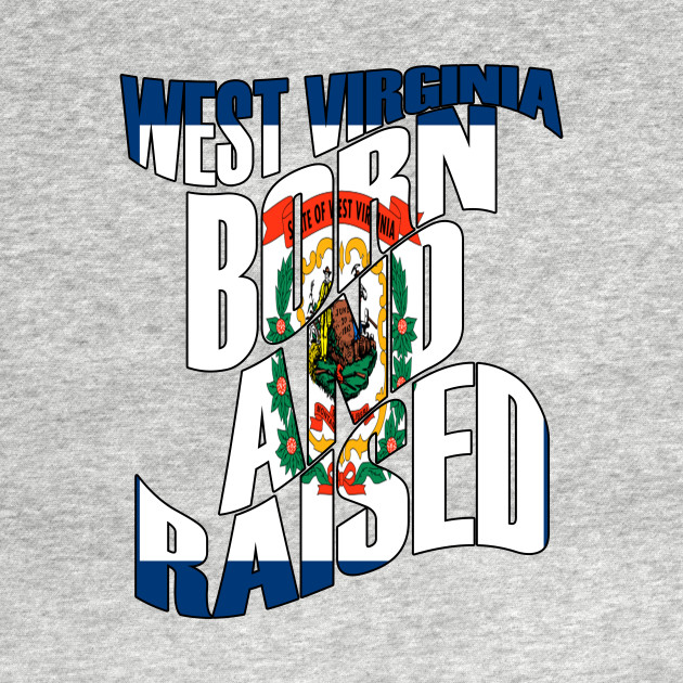 Born and Raised West Virginia State Flag Mens Sweatshirt