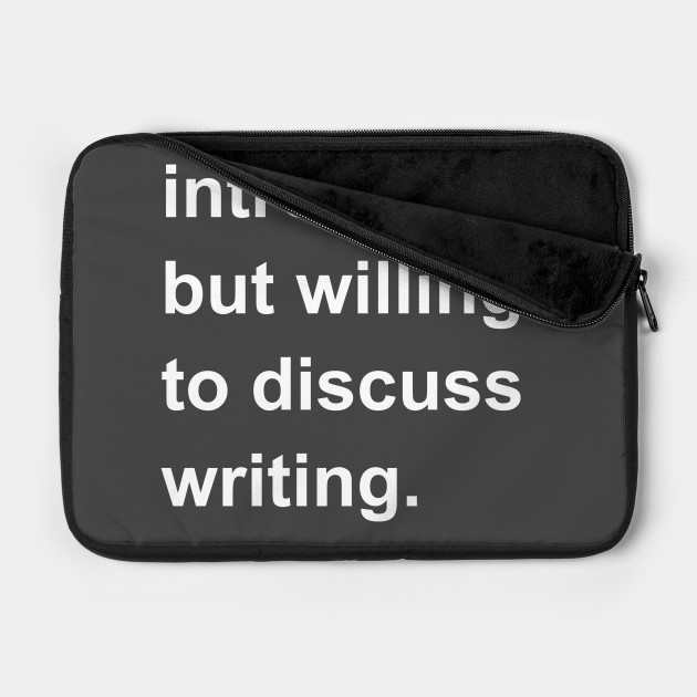 Introverted But Willing To Discuss Writing