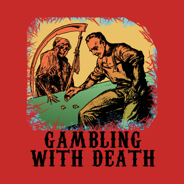 GAMBLIN WITH DEATH