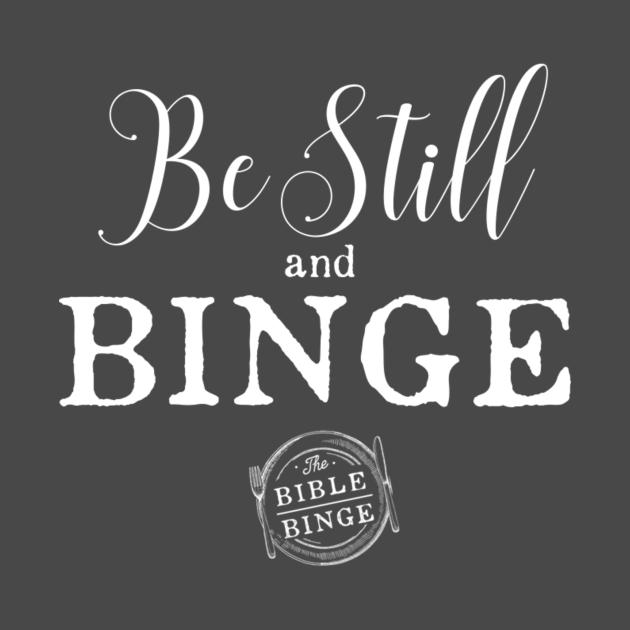 Be Still and Binge - Light
