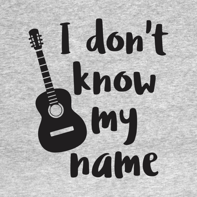 I don't know my name
