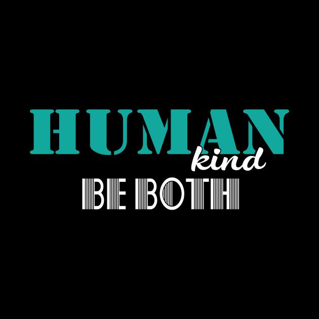 HumanKind Be Both Equality and Kindness Human Kind Shirt