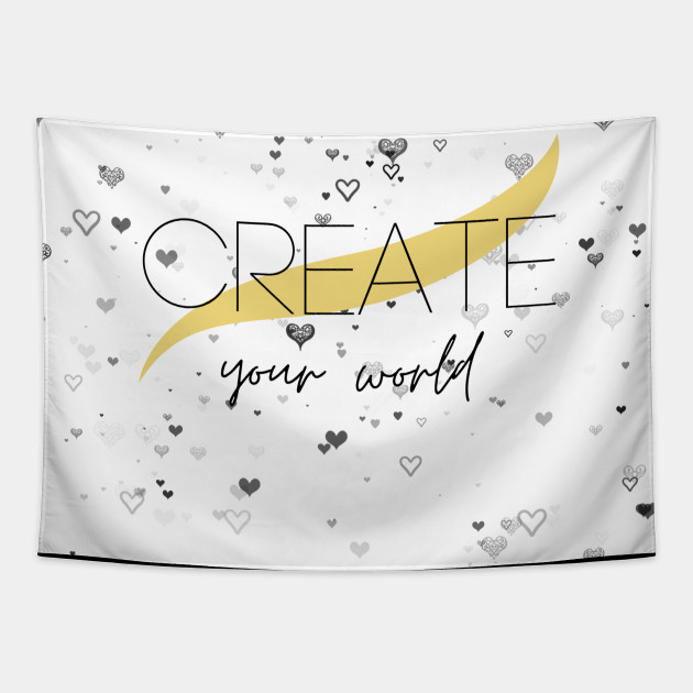 """CREATE YOUR WORLD"" typography"