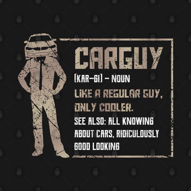 carguy definition like a regular guy