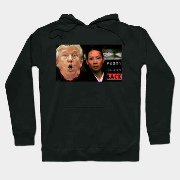 Kill Bill Pussy Grabs Back Donald Trump President Hoodie Teepublic