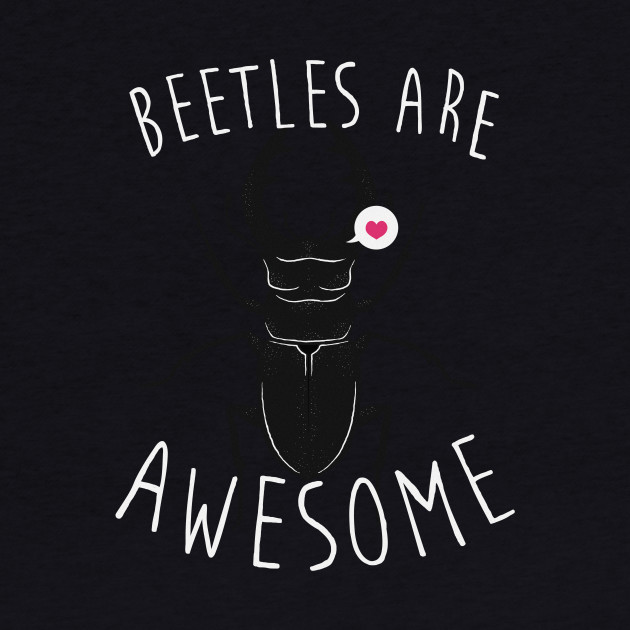 Beetles Are Awesome
