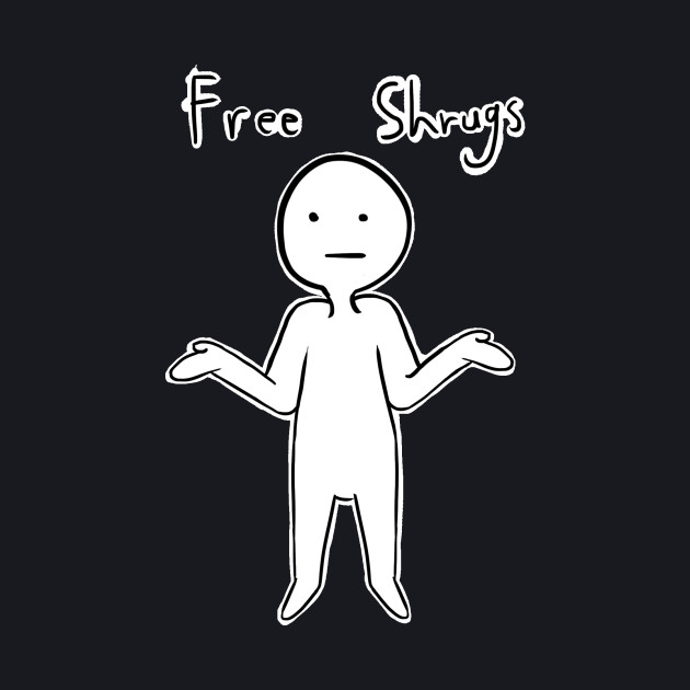 Free Shrugs