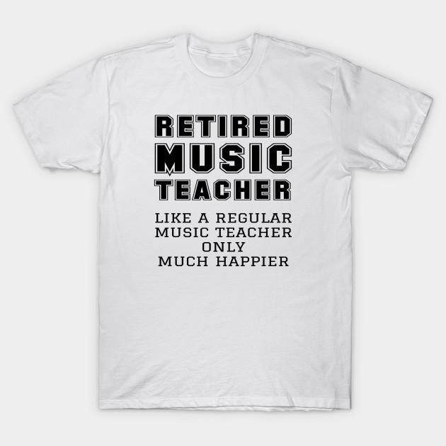 6814a0e8 Retired Music Teacher Retirement Gift Happier - Music Teacher Gifts ...