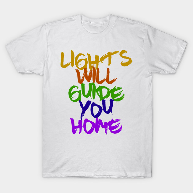 d666bbf0 Lights Will Guide You Home - Coldplay - Coldplay - T-Shirt | TeePublic