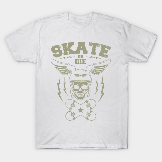 Skate or die T-Shirt-TOZ