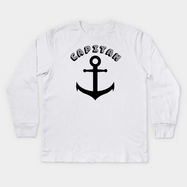 8aac66d8 I Am The Captain and Sailor Design with an Anchor. I Make Ship Happen. Aye  Aye Captain Kids Long Sleeve T-Shirt