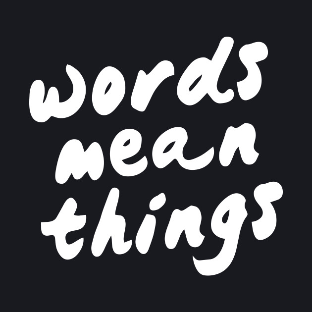 Words Mean Things (White Text)