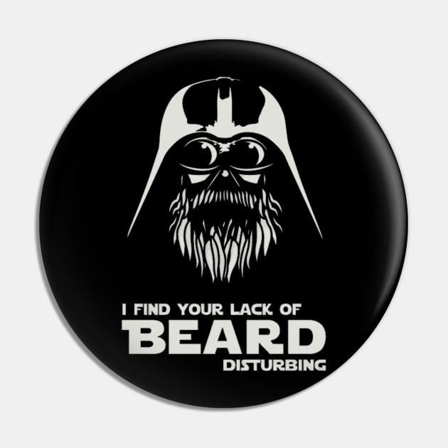 I Find Your Lack of Beard Disturbing - Ultimate Beard Nerd