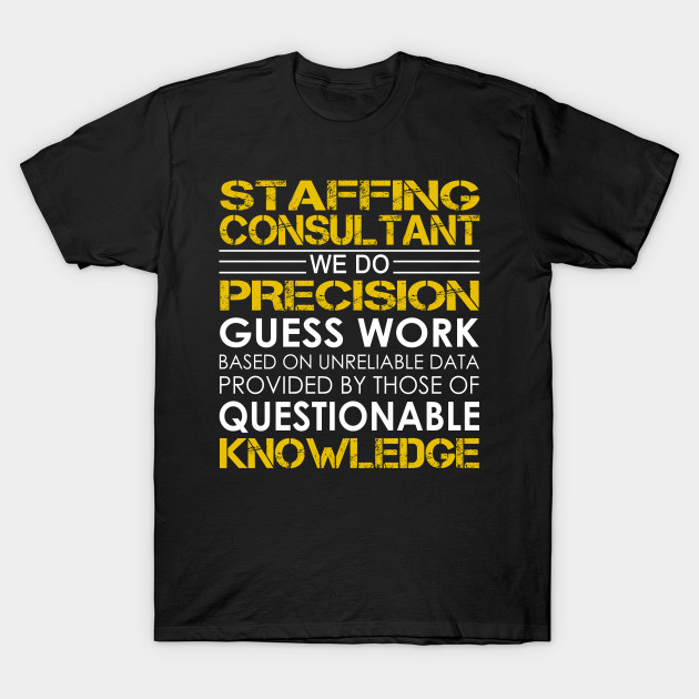 Staffing Consultant We Do Precision Guess Work - Staffing Consultant ...