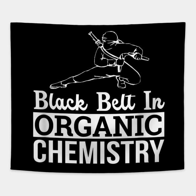 Black Belt In Organic Chemistry Funny Science T-Shirt