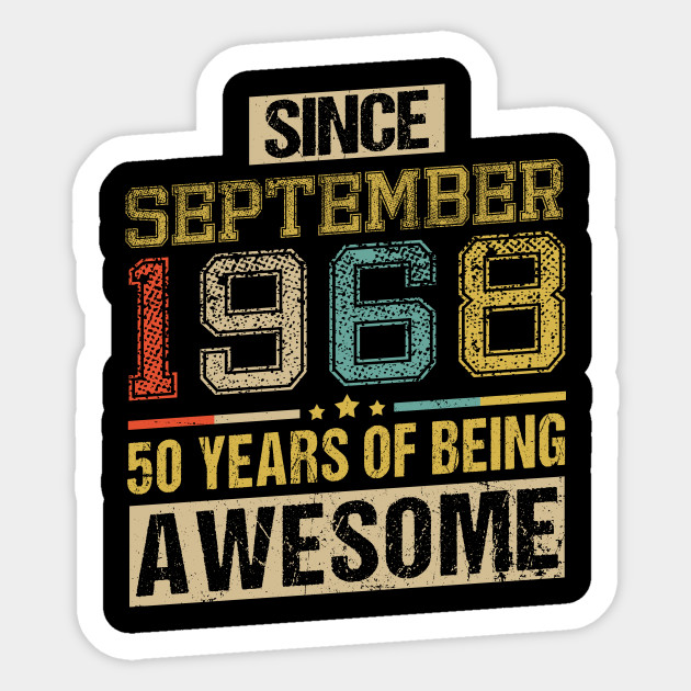 Awesome Since September 1968 50 Years Birthday Gift Sticker