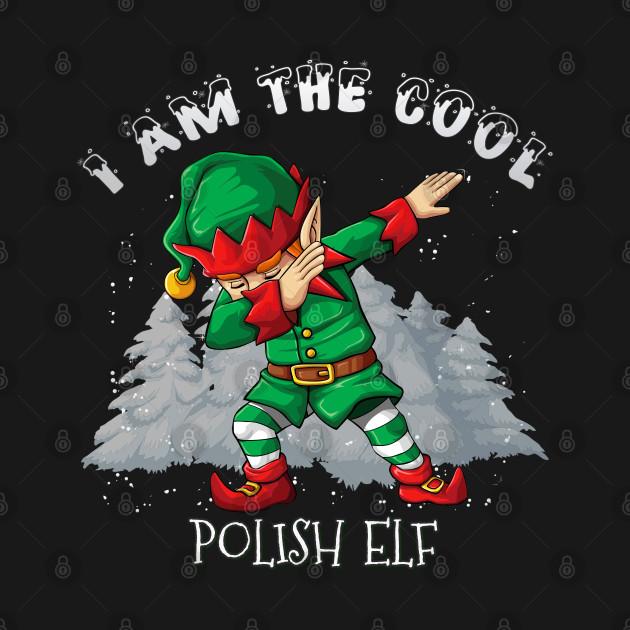 I'm The Cool Polish Dabbing Elf - Polish Elf Gift idea For Birthday Christmas