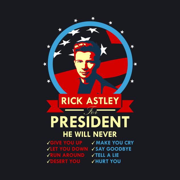 Rick Astley for President