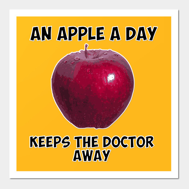 An apple a day keeps the doctor away - Apple - Wall Art | TeePublic